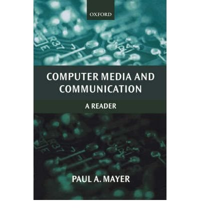 [(Computer Media and Communication: A Reader )] [Author: Paul Mayer] [Jan-2000]