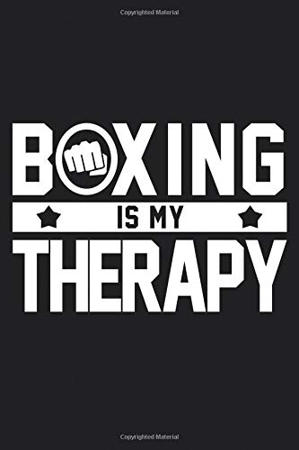 Boxing Is My Therapy: Boxing Quote Journal (Boxing Training Composition Notebook) por AJW Books