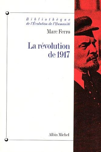 La Révolution de 1917 (Bibliothèque de l'évolution de l'humanité t. 27) par Marc Ferro