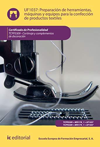 Preparación de herramientas, máquinas y equipos para la confección ...