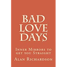 Bad Love Days: Inner Mirrors to get you Straight