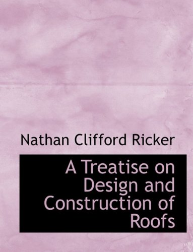 A Treatise on Design and Construction of Roofs