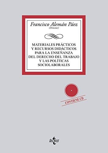 Materiales prácticos y recursos didácticos para la enseñanza del derecho del trabajo y las políticas sociolaborales (Derecho - Biblioteca Universitaria De Editorial Tecnos)
