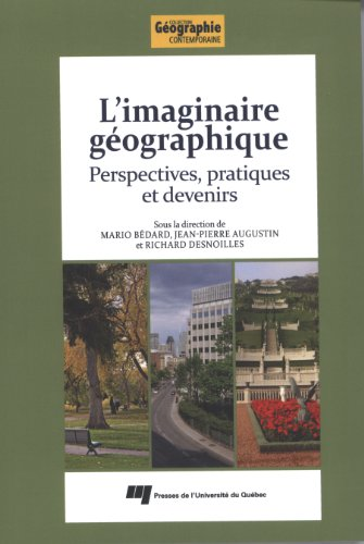 Imaginaire géographique : Perspectives pratiques et devenirs