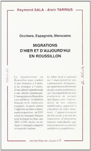 Migrations d'hier et d'aujourd'hui en Roussillon: Occitans, Espagnols, Marocains