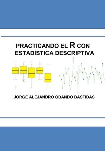 Practicando el R con la estadística descriptiva: Estadística Descriptiva con R