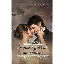 O que a guerra me trouxe (Portuguese Edition)
