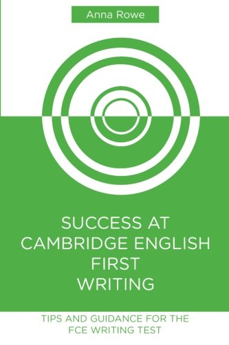 Success at Cambridge English: First Writing: Tips and guided practice for the FCE Writing test