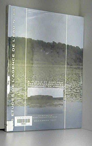 Biologie et écologie des espèces végétales proliférant en France : Synthèse bibliographique, décembre 1997 (Les études de l'agence de l'eau)