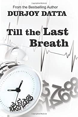 Durjoy datta Books List : Till The last Breath