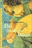 Der indische Baum: Roman (Die Thannhäuser-Trilogie, Band 1) - Helga Glaesener
