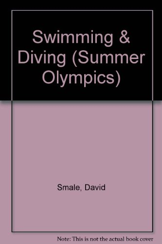 Swimming & Diving (The Summer Olympics)