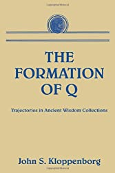 The Formation of Q: Trajectories in Ancient Wisdom Collections