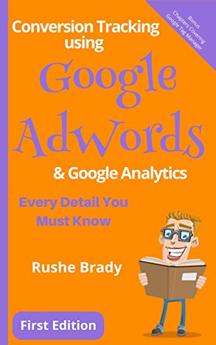 Conversion Tracking using Google AdWords & Google Analytics: Every Detail You Must Know (English