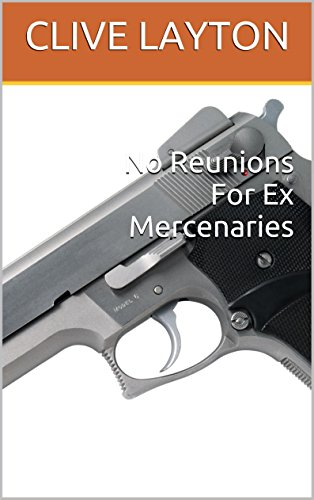 No Reunions For Ex Mercenaries