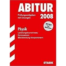 Abitur-Prüfungsaufgaben Gymnasium Mecklenburg-Vorpommern: Abitur 2008 - Physik LK - Mecklenburg-Vorpommern. Prüfungsaufgaben mit Lösungen (Lernmaterialien)