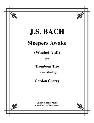 Wachet auf, ruft uns die Stimme, Sleepers Awake. Choral from the Cantata, BWV 140 for Trumpet, Horn and Trombone