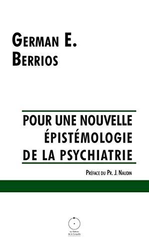 Pour une nouvelle épistémologie de la psychiatrie