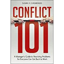 [(Conflict 101: A Manager's Guide to Resolving Problems So Everyone Can Get Back to Work )] [Author: Susan H. Shearouse] [Aug-2013]