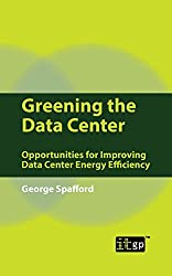 Greening the Data Center: Opportunities for Improving Data Center Energy Efficiency