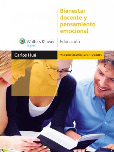 Bienestar docente y pensamiento emocional (Educación emocional) por Carlos Hué García