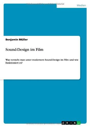 Sound-Design im Film: Was versteht man unter modernem Sound-Design im Film und wie funktioniert es? (Sound Design Für Film)