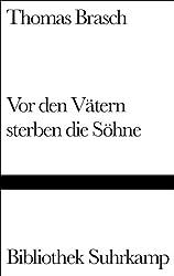Bibliothek Suhrkamp. Band 1355: Thomas Brasch. Vor den Vätern sterben die Söhne
