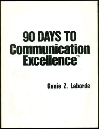 Ninety Days to Communication Excellence (Communication Series) by Genie Z. Laborde (1985-12-02)