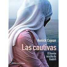 Las cautivas / The captives: El Harén Oculto De Gadafi / the Gaddafi Hidden Harem