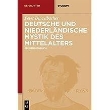 Deutsche und niederländische Mystik des Mittelalters: Ein Studienbuch (De Gruyter Studium) (German Edition)
