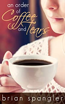 An Order of Coffee and Tears: A Cozy Diner Mystery (English Edition) di [Spangler, Brian]