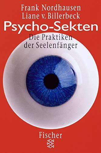 Psycho-Sekten: Die Praktiken der Seelenfänger (Fischer Sachbücher)