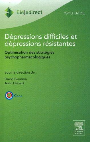 Dpressions difficiles et dpressions rsistantes: Optimisation des stratgies psychopharmacologiques