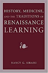 History, Medicine, and the Traditions of Renaissance Learning (Cultures of Knowledge in the Early Modern World)