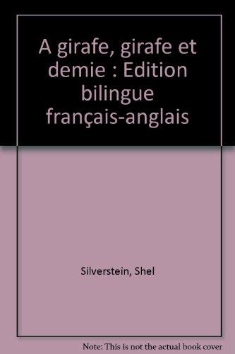 A girafe, girafe et demie : Edition bilingue français-anglais par Shel Silverstein