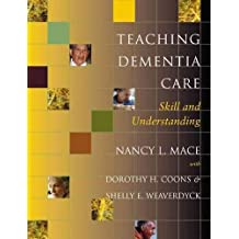 [(Teaching Dementia Care : Skill and Understanding)] [By (author) Nancy L. Mace] published on (May, 2005)