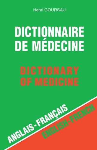 Dictionnaire de médecine : Anglais-Français par Henri Goursau