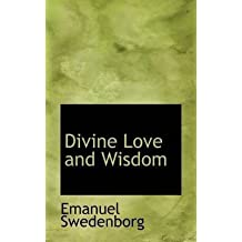 [(Divine Love and Wisdom)] [By (author) Emanuel Swedenborg] published on (April, 2009)