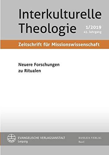 Neuere Forschungen zu Ritualen (Interkulturelle Theologie. Zeitschrift für Missionswissenschaft (ZMiss))