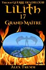 Lilith-17: Grand-Maître par Tremm