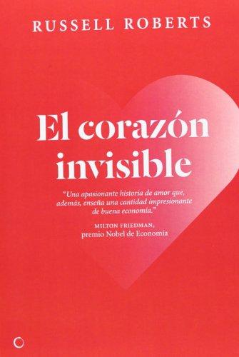 El Corazon Invisible por Russell Roberts