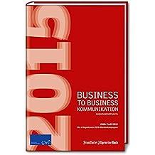 Business to Business-Kommunikation / GWA Profi Award 2015: Die erfolgreichsten B2B-Markenkampagnen (GWA Jahrbücher)