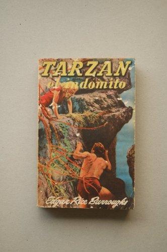 Burroughs, Edgard Rice - Tarzán El Indómito : Novela / Por Edgard Rice Burroughs ; Traducción De Emilio M. Martínez Amador