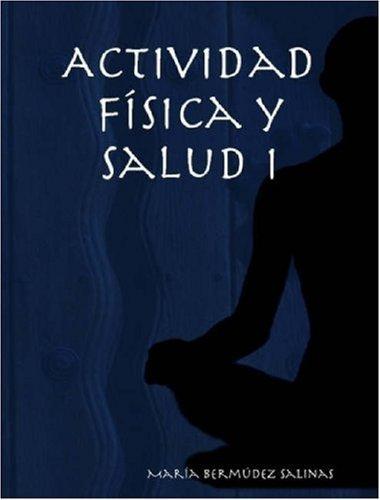 Actividad Fsica y Salud I (Spanish Edition) by Salinas, Mara Bermdez, Salinas, Maria Bermudez (2007) Paperback