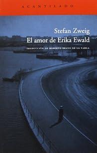 El amor de Erika Ewald par Stefan Zweig