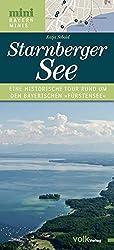 Der Starnberger See: Eine historische Tour rund um den berühmtesten See Bayerns (Bayern Minis)
