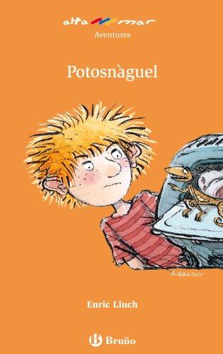 Potosnàguel (Valencià - A Partir De 8 Anys - Altamar) por Enric Lluch