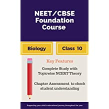 NEET/CBSE Foundation Course in Biology for Class 10: Bridging Gap Between CBSE AND Competitive Exams