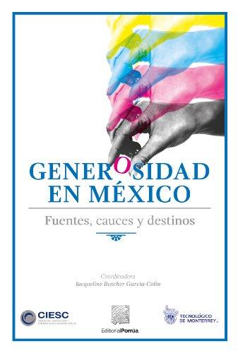 Generosidad en México : Fuentes, cauces y destinos (Interés General Porrúa) por Jacqueline Butcher García-Colín (Coordinadora)