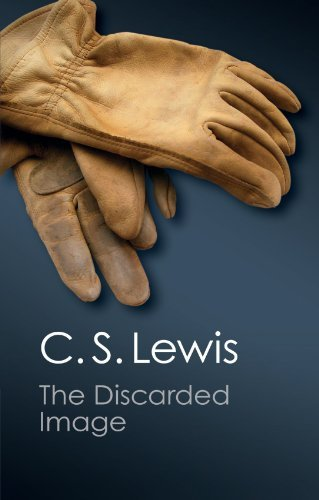The Discarded Image: An Introduction to Medieval and Renaissance Literature (Canto Classics) by C. S. Lewis (2012-03-29)